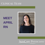 Meet April, RN at SkinCare Physicians