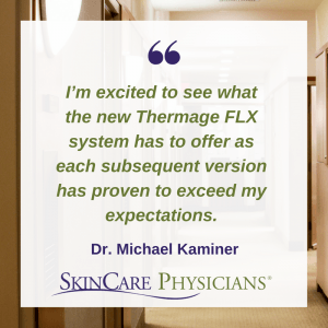 Dr. Kaminer's comments on Thermage FLX