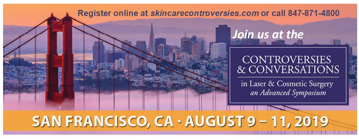 SkinCare Physicians Controversies Symposium August 9-11, 2019 - San Francisco